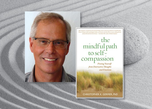 Meet Christopher Germer: A Pioneer in the Self-Compassion Movement