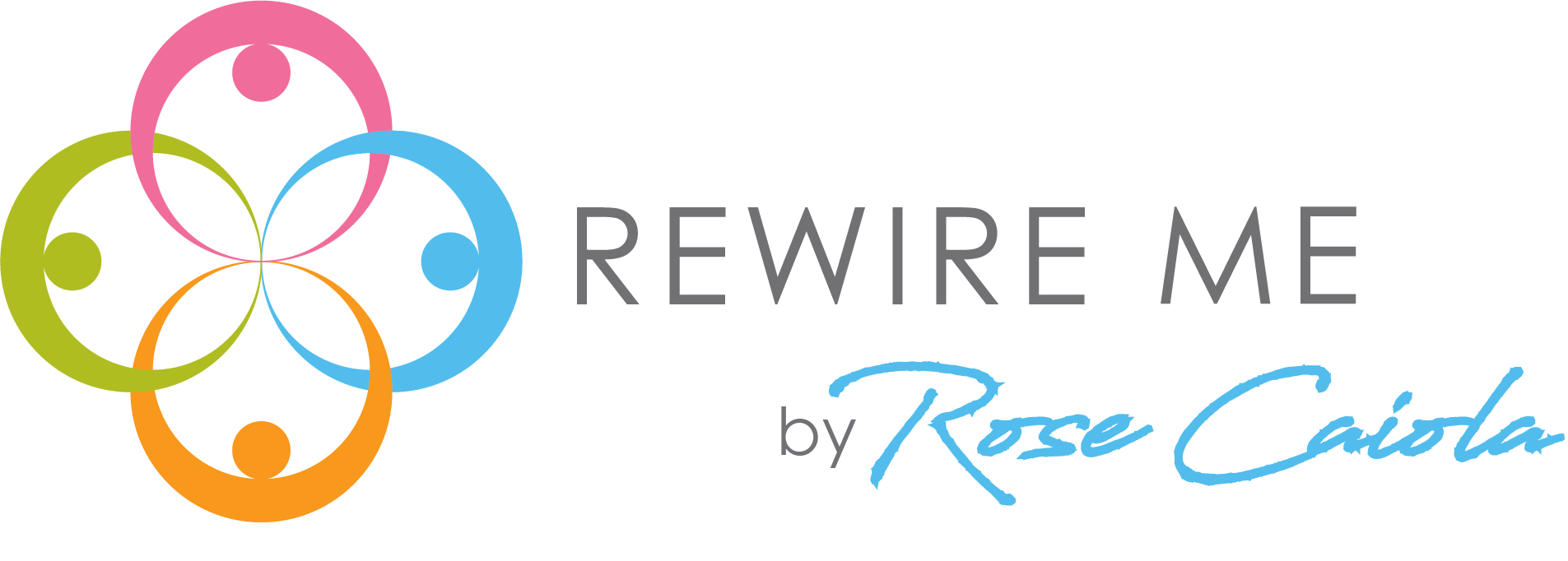 Rewire Me by Rose Caiola - Your Destination for Personal Transformation